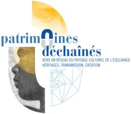 Patrimoines déchaînés vers un réseau du paysage culturel de l'esclavage héritages, transmission, créations